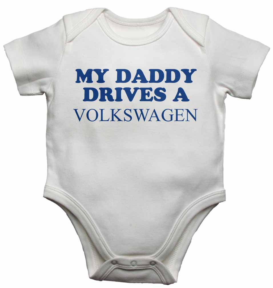 My Daddy Drives a Volkswagen - Baby Vests Bodysuits for Boys, Girls