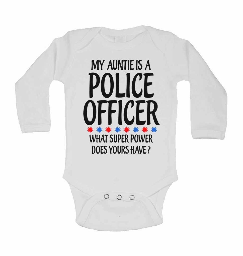 My Auntie Is A Police  Officer What Super Power Does Yours Have? - Long Sleeve Baby Vests