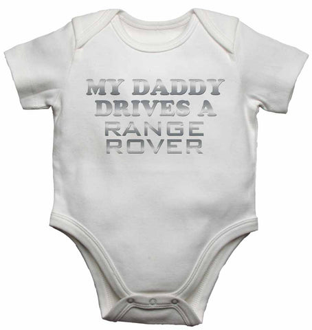 My Daddy Drives a Range Rover - Baby Vests Bodysuits for Boys, Girls