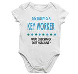 Soft Baby Vests My Daddy a Is A Key Worker What Super Power Does Yours Have? Present