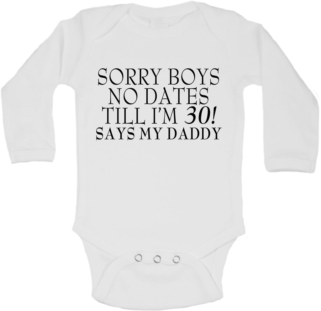 Sorry Boys, No Dates till I'm 30! - Long Sleeve Vests