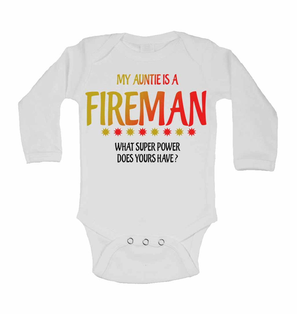 My Auntie Is A Fireman What Super Power Does Yours Have? - Long Sleeve Baby Vests