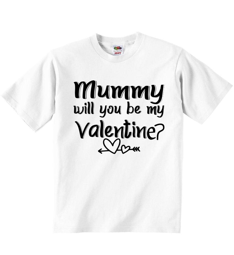 Mummy Will You Be My Valentine? - Baby T-shirts