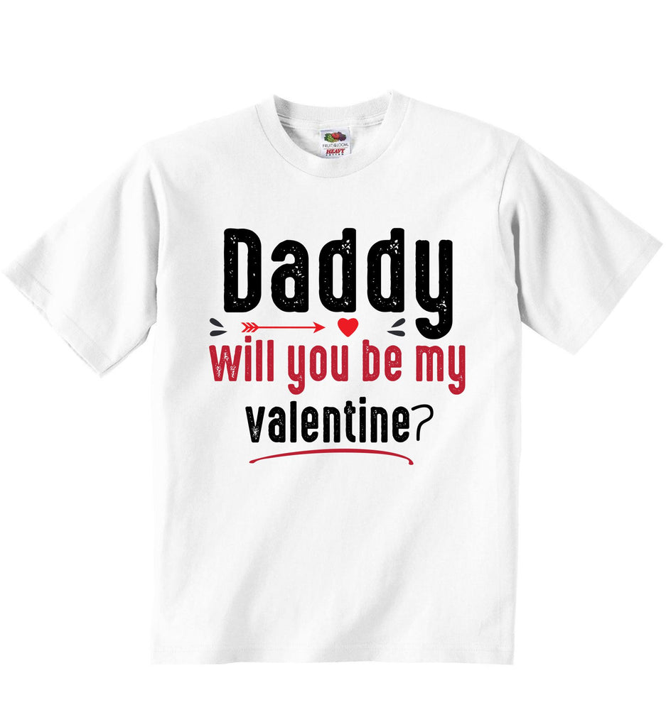 Daddy Will You Be My Valentine? - Baby T-shirts