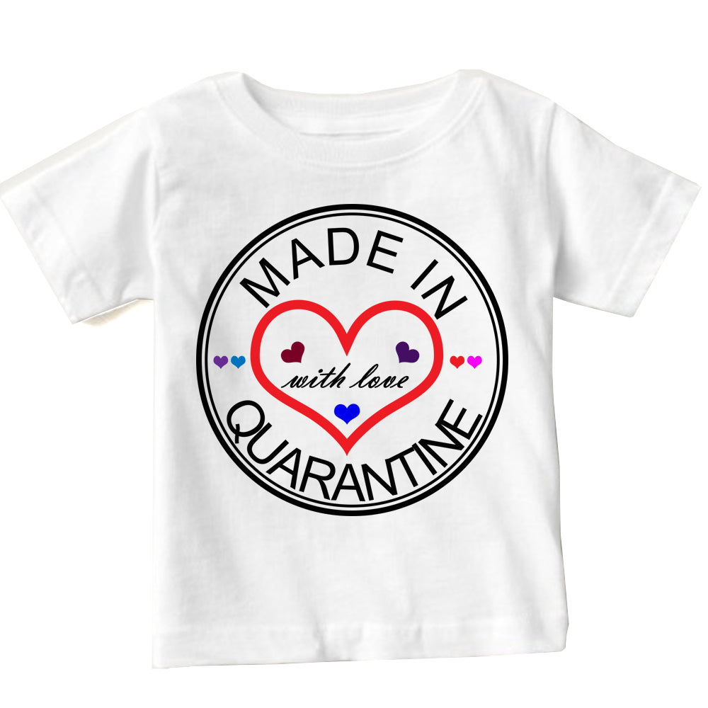Soft Cotton Baby T-shirt Made in Quarantine with Love Gift for Boys & Girls