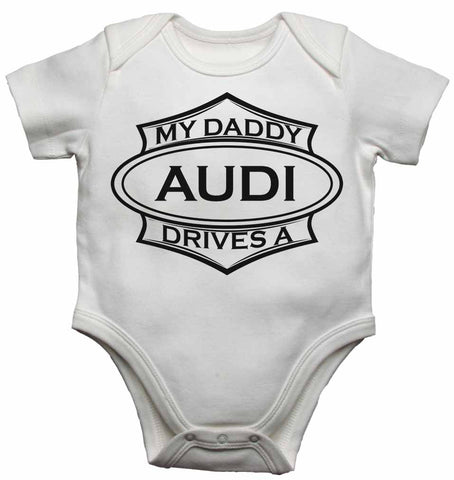 My Daddy Drives a Audi - Baby Vests Bodysuits for Boys, Girls