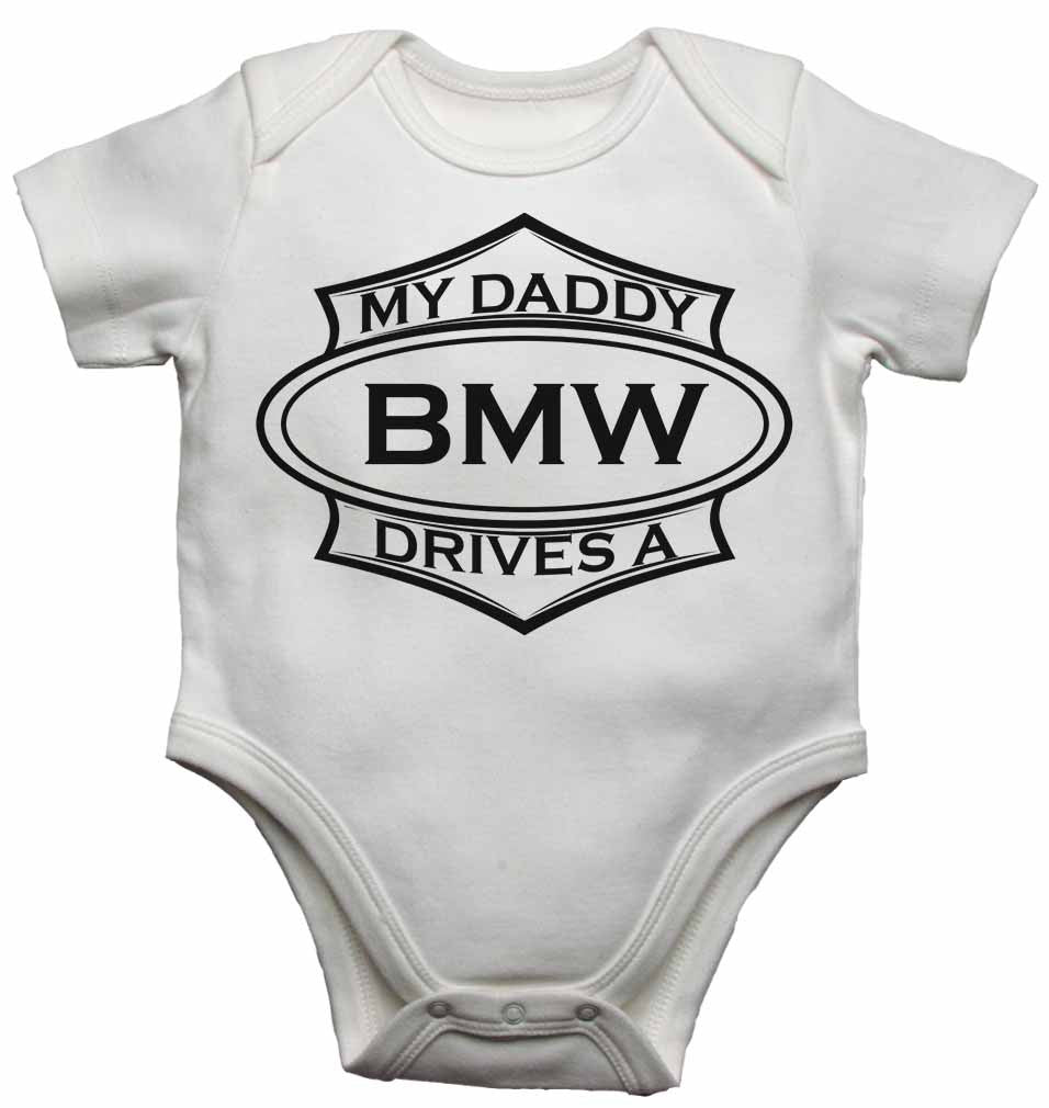 My Daddy Drives a BMW - Baby Vests Bodysuits for Boys, Girls
