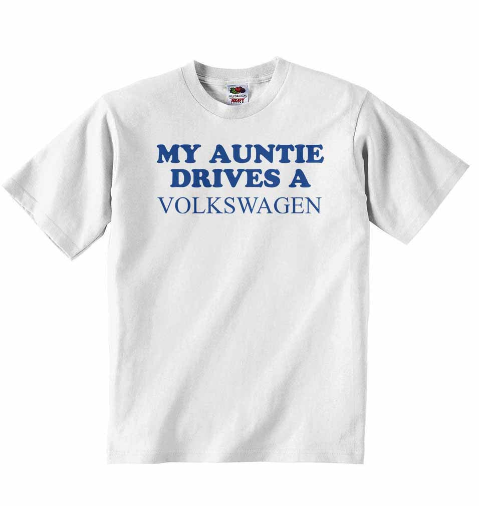 My Auntie Drives A Volkswagen Baby T-shirt