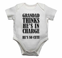 Grandad Thinks He Is In Charge He's So Cute - Baby Vests