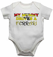 My Mummy Drives a Ferrari - Baby Vests Bodysuits for Boys, Girls