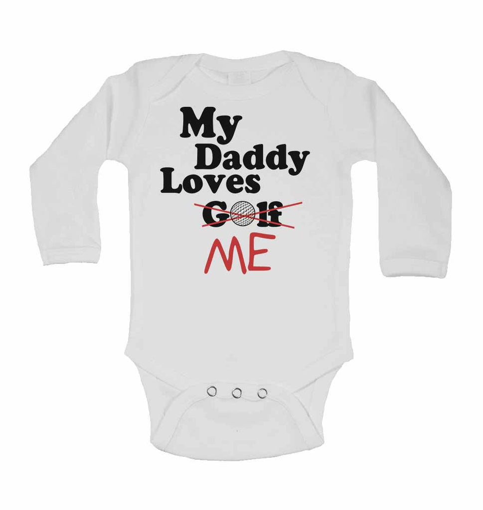 My Daddy Loves Me not Golf - Long Sleeve Baby Vests