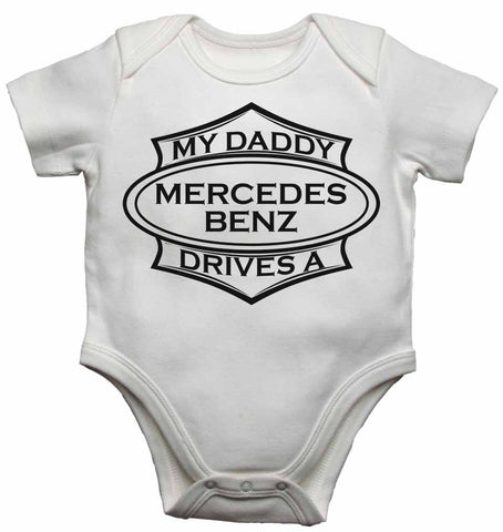 My Daddy Drives a Mercedes Benz - Baby Vests Bodysuits for Boys, Girls