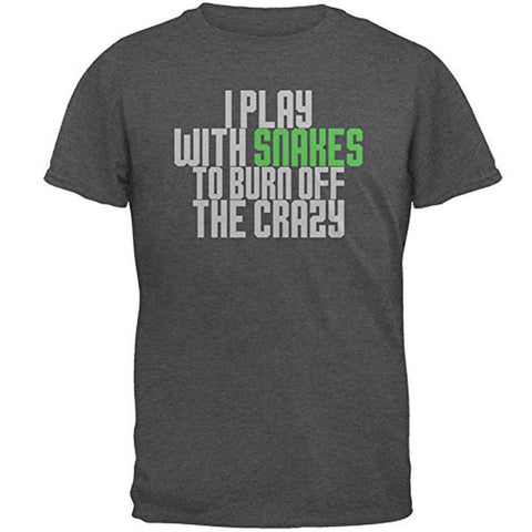 Play With Snakes Burn Crazy Mens T Shirt