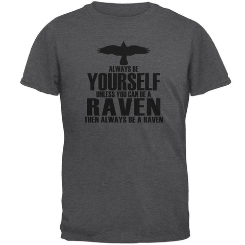 Always Be Yourself Raven Mens T Shirt