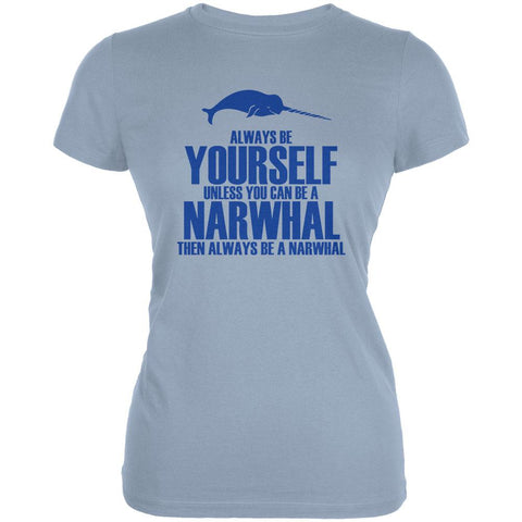 Always Be Yourself Narwhal Juniors Soft T Shirt