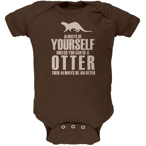 Always Be Yourself Otter Soft Baby One Piece