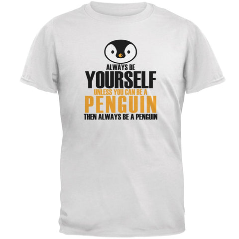 Always Be Yourself Penguin Mens T Shirt