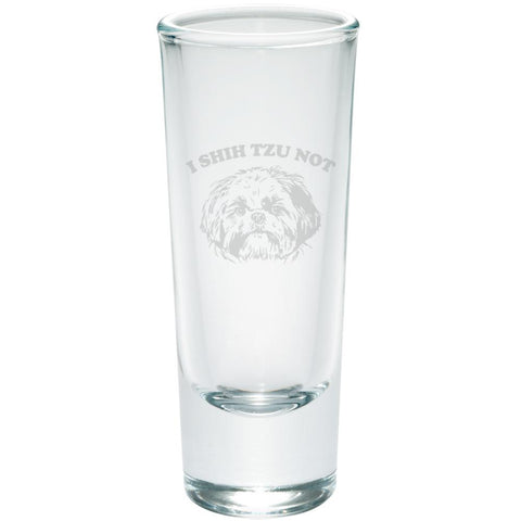 I Shih Tzu Not Funny Etched Shot Glass Shooter