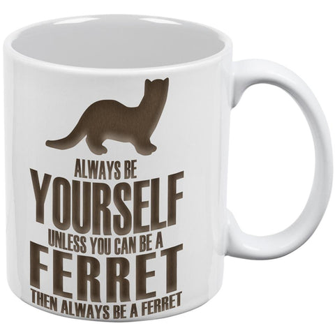 Always Be Yourself Ferret All Over Coffee Mug