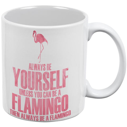 Always Be Yourself Flamingo All Over Coffee Mug
