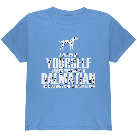 Always be Yourself Dalmatian Youth T Shirt