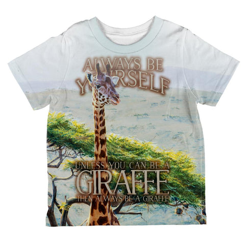 Always Be Yourself Unless Giraffe All Over Toddler T Shirt