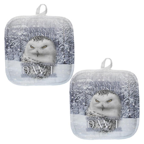 Always Be Yourself Unless Snowy Winter Owl All Over Pot Holder (Set of 2)