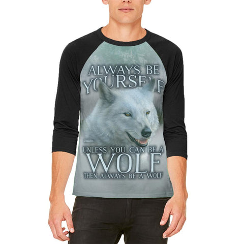 Always Be Yourself Unless White Wolf Mens Raglan T Shirt