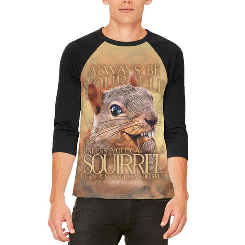 Always Be Yourself Unless Squirrel Nuts Mens Raglan T Shirt