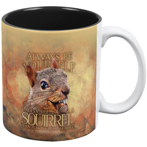 Always Be Yourself Unless Squirrel Nuts All Over Coffee Mug