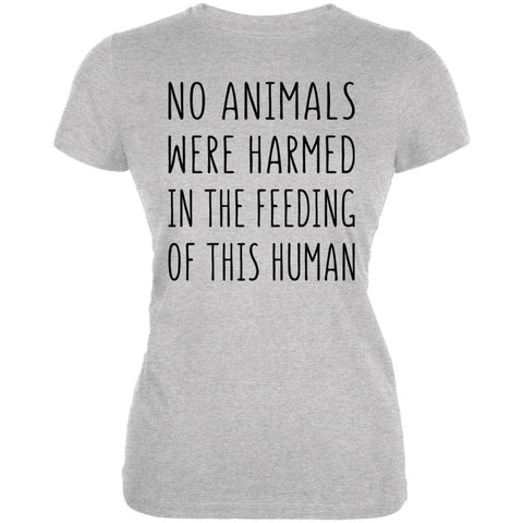 Activist No Animals Were Harmed in the Feeding of this Human Juniors Soft T Shirt