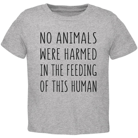 Activist No Animals Were Harmed in the Feeding of this Human Toddler T Shirt