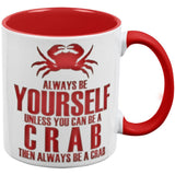 Always Be Yourself Crab Red Handle Coffee Mug