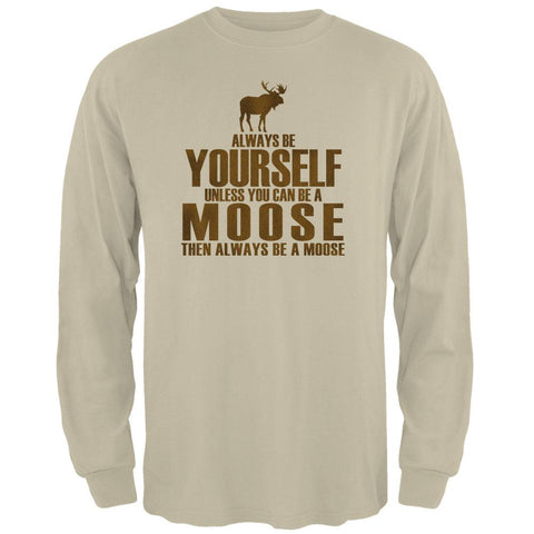 Always Be Yourself Moose Mens Long Sleeve T Shirt
