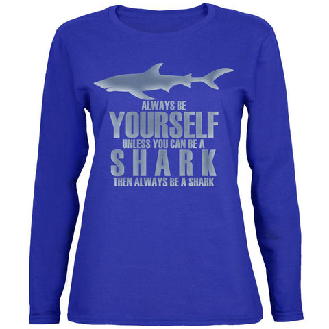 Always Be Yourself Shark Womens Long Sleeve T Shirt