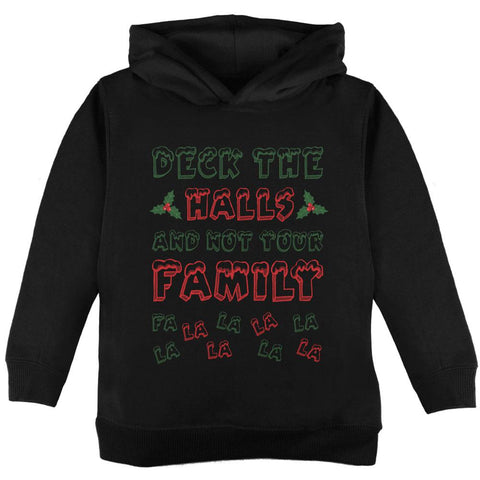 Christmas Deck the Halls Not Your Family Toddler Hoodie