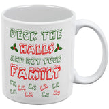 Christmas Deck the Halls Not Your Family All Over Coffee Mug
