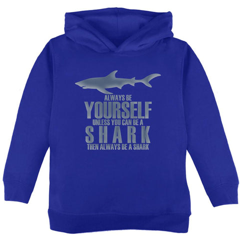 Always Be Yourself Shark Toddler Hoodie