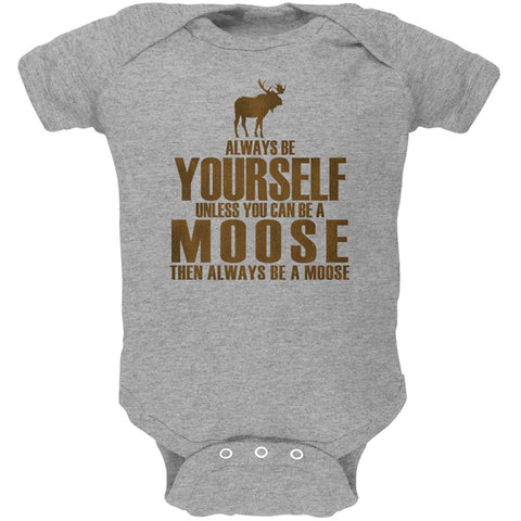 Always Be Yourself Moose Soft Baby One Piece