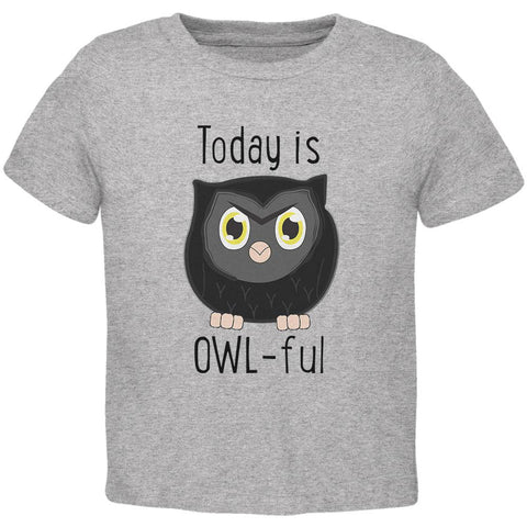 Owl Today Is Owful Awful Funny Pun Toddler T Shirt