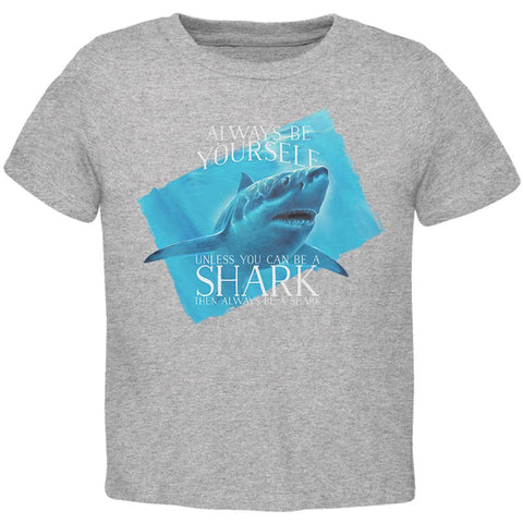 Always Be Yourself Shark Great White Toddler T Shirt