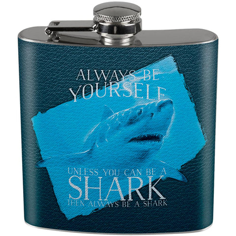 Always Be Yourself Shark Great White Full Wrap Steel Flask