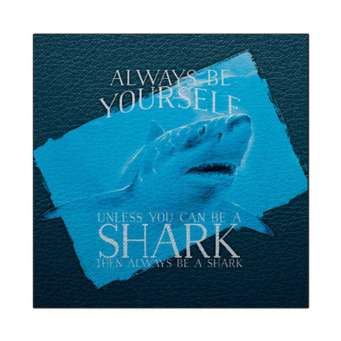 Always Be Yourself Shark Great White Square Decal Sticker