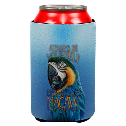 Always Be Yourself Unless Exotic Blue Macaw All Over Can Cooler