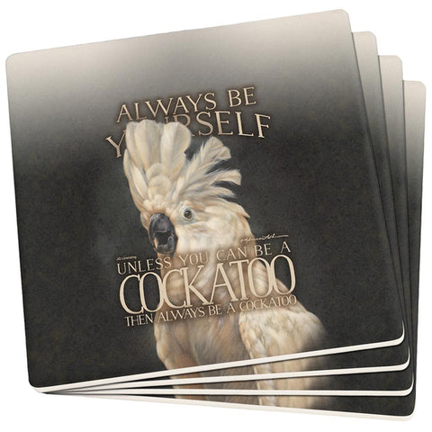 Always Be Yourself Unless Cockatoo Set of 4 Square Sandstone Coasters