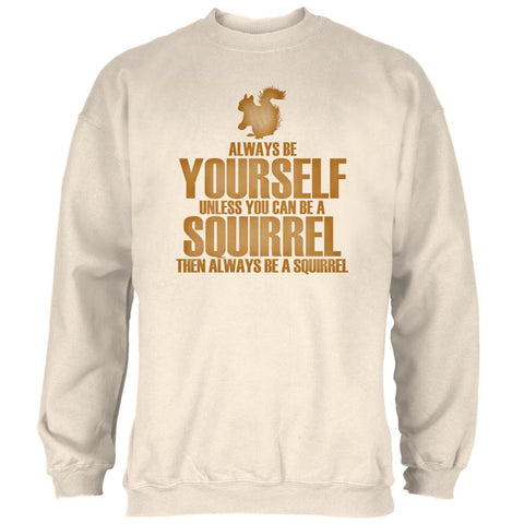 Always Be Yourself Squirrel Mens Sweatshirt