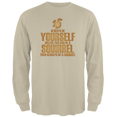 Always Be Yourself Squirrel Mens Long Sleeve T Shirt