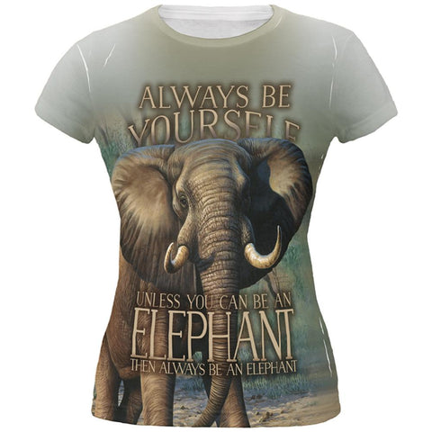 Always Be Yourself Unless Elephant All Over Juniors T Shirt