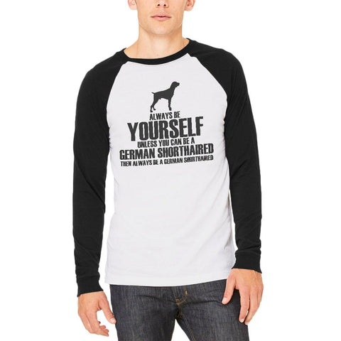 Always Be Yourself German Shorthaired Pointer Mens Raglan T Shirt