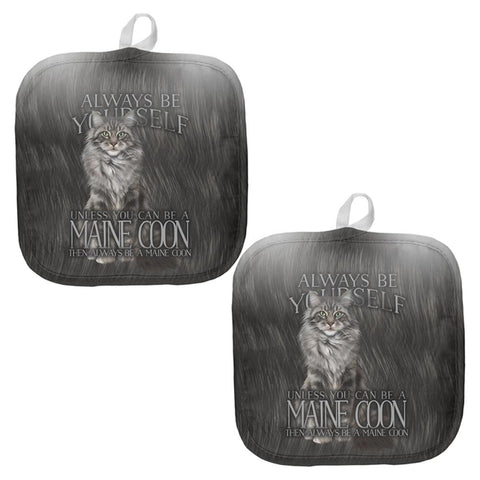 Always Be Yourself Unless Maine Coon Cat All Over Pot Holder (Set of 2)